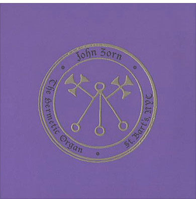 The Hermetic Organ vol.4 St. Bartholomeu's de John Zorn