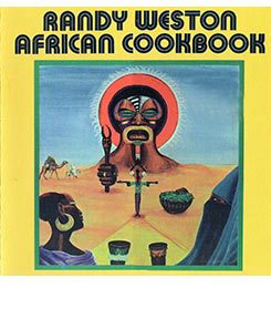 Randy Weston - African Cookbook