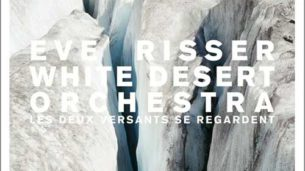 Eve Risser White Desert Orchestra