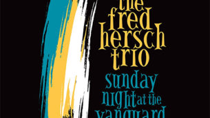 The Fred Hersch Trio - Sunday Night at The Vanguard