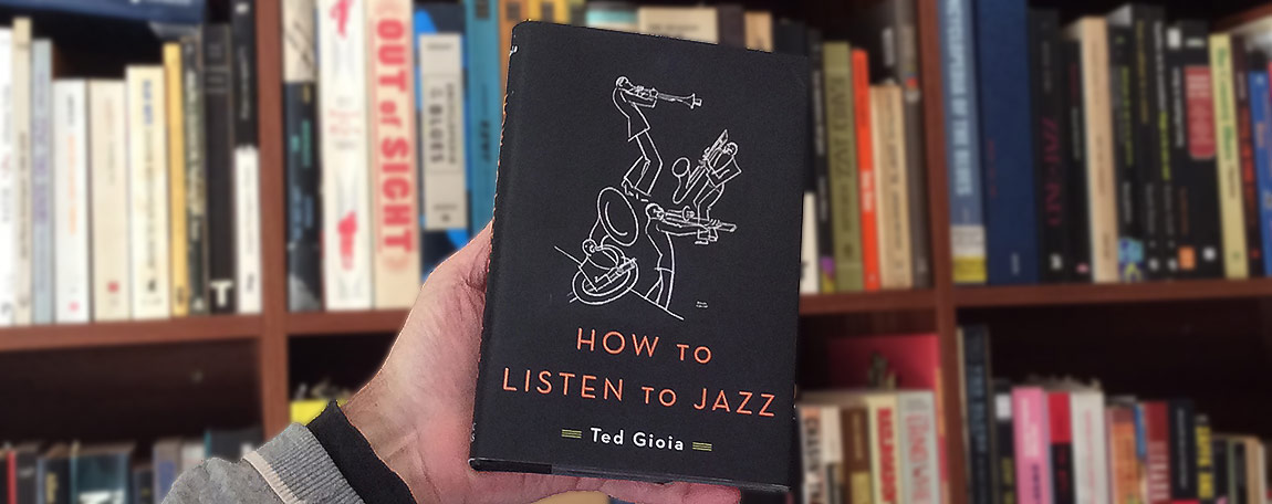"""How to Listen to Jazz"" de Ted Gioia"