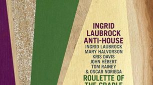Ingris Laubrock Anti-House