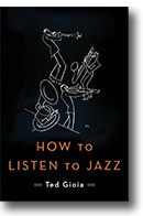 """How to listen to jazz"""