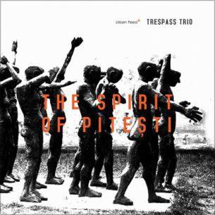 "Trespass Trio ""The Spirit of Pitesti"""