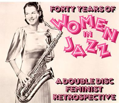 Forty Years of Women in Jazz - La mujer en el jazz