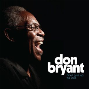 "Don Bryant ""DON'T GIVE UP ON LOVE"""
